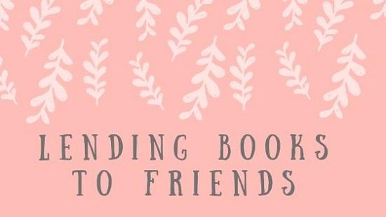Lending Books to Friends