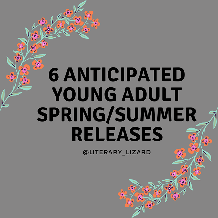 6 Anticipated Young Adult Spring/Summer Releases